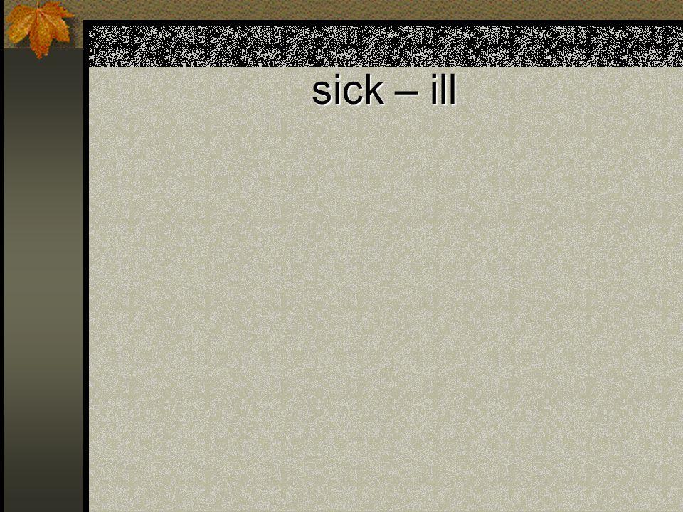 sick – ill