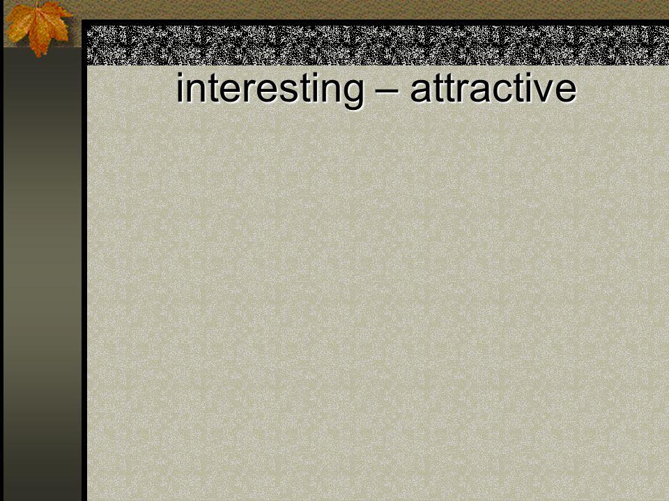 interesting – attractive