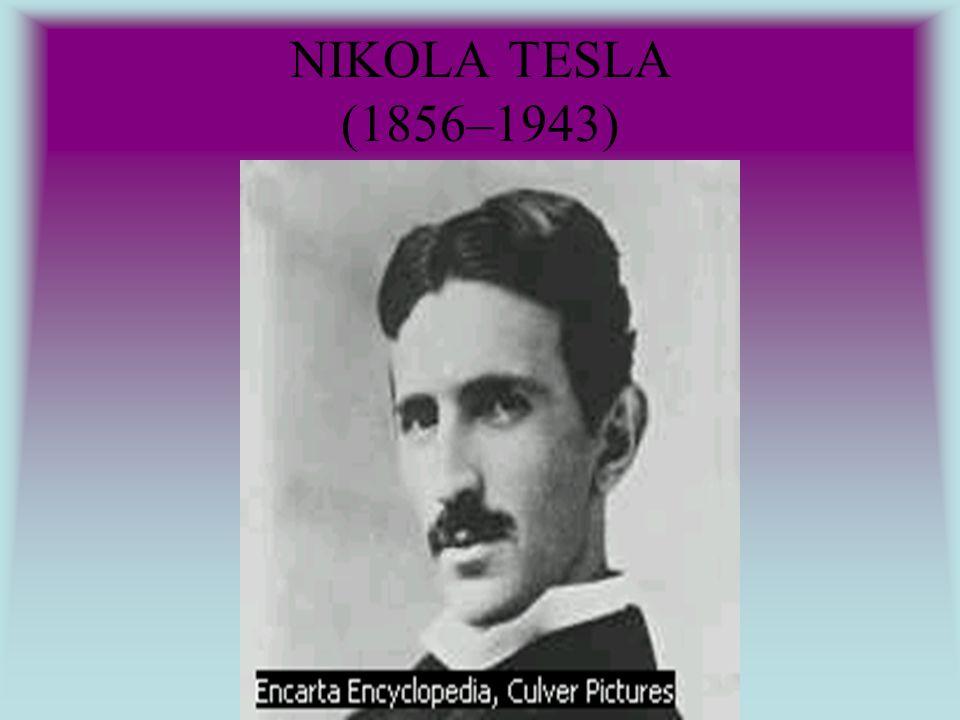 NIKOLA TESLA (1856–1943)