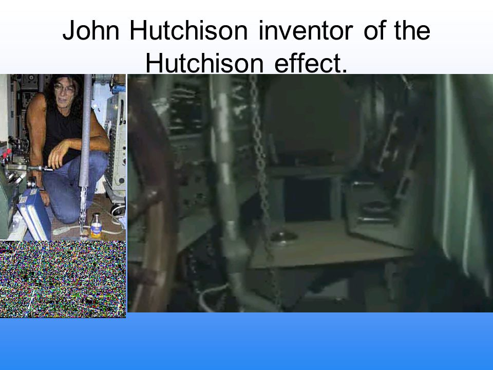 John Hutchison inventor of the Hutchison effect.