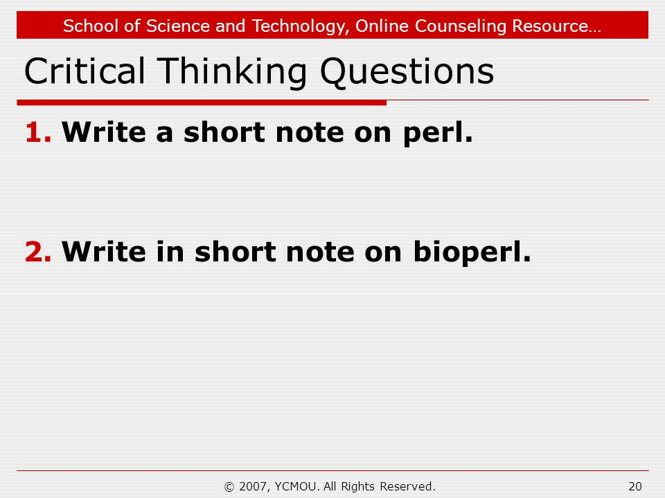 School of Science and Technology, Online Counseling Resource… Critical Thinking Questions 1.Write a short note on perl.