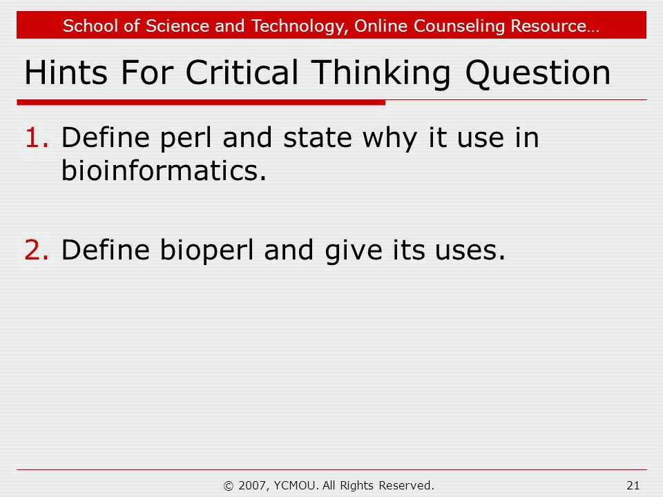 School of Science and Technology, Online Counseling Resource… Hints For Critical Thinking Question 1.Define perl and state why it use in bioinformatic