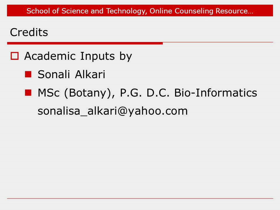 School of Science and Technology, Online Counseling Resource… Why use Perl in Bioinformatics:4  Perl has a flexible syntax, or grammar.