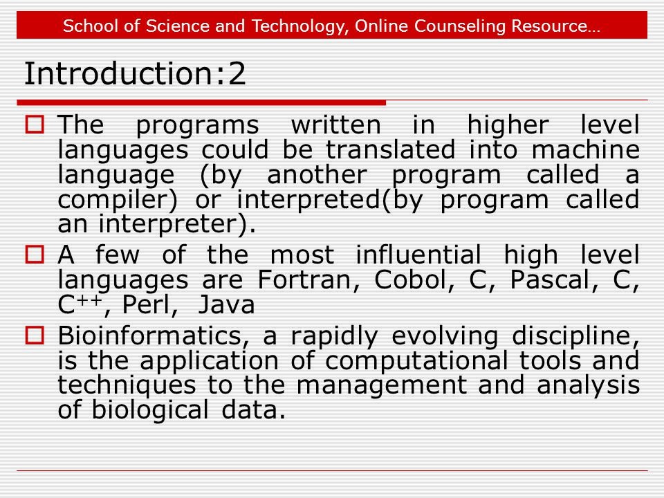 School of Science and Technology, Online Counseling Resource… Introduction:3  Programming skills are now in strong demand in biology research and development.