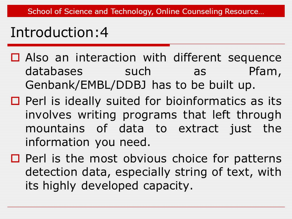 School of Science and Technology, Online Counseling Resource… Introduction:4  Also an interaction with different sequence databases such as Pfam, Genbank/EMBL/DDBJ has to be built up.