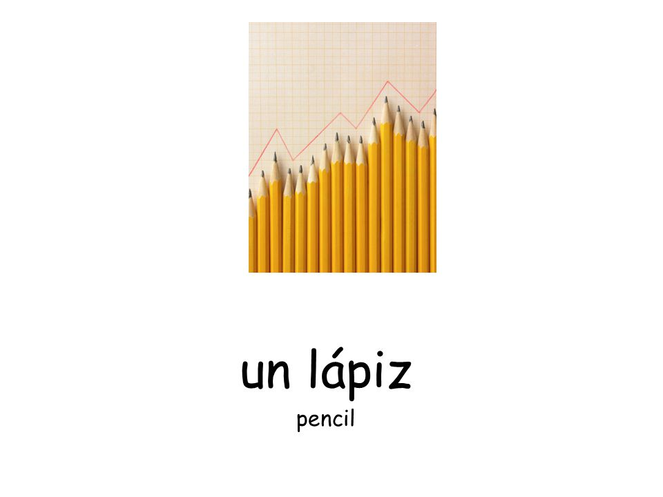 un lápiz pencil