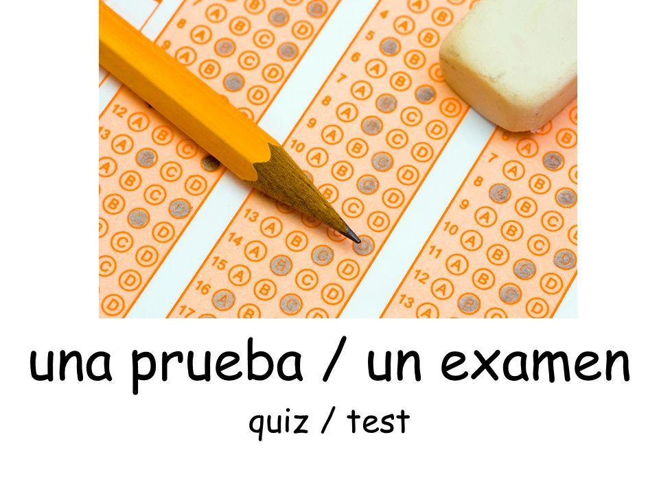 una prueba / un examen quiz / test