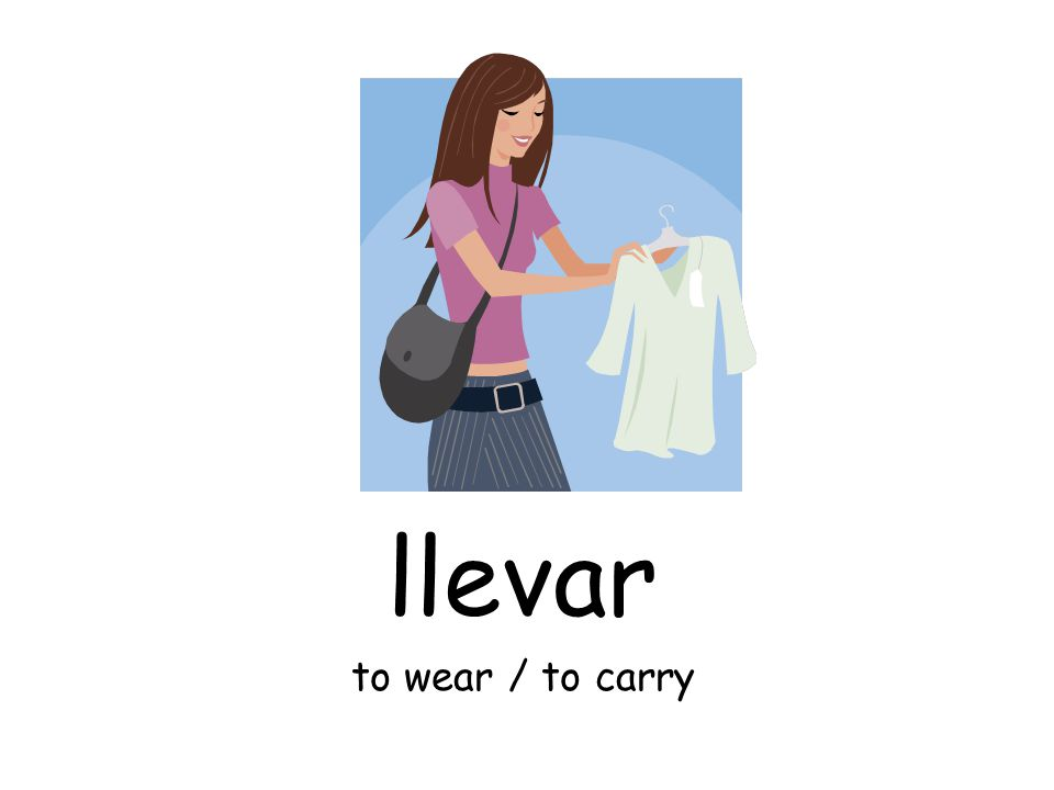 llevar to wear / to carry
