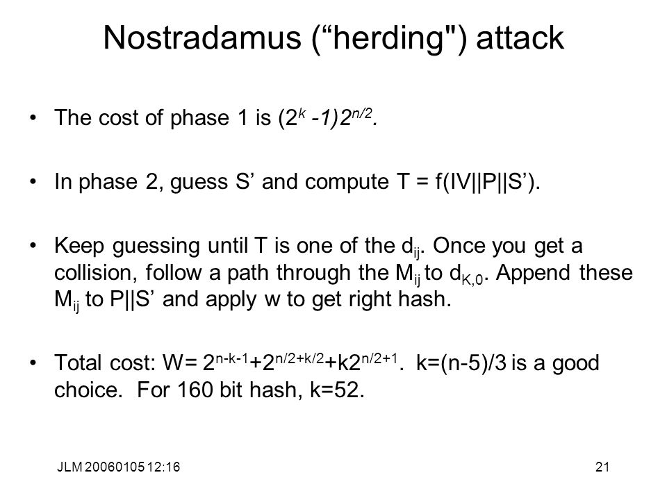 JLM 20060105 12:1621 Nostradamus ( herding ) attack The cost of phase 1 is (2 k -1)2 n/2.