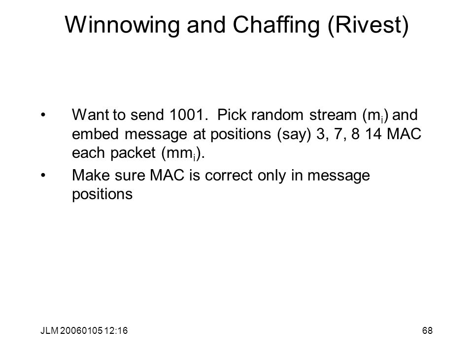 JLM 20060105 12:1668 Winnowing and Chaffing (Rivest) Want to send 1001.