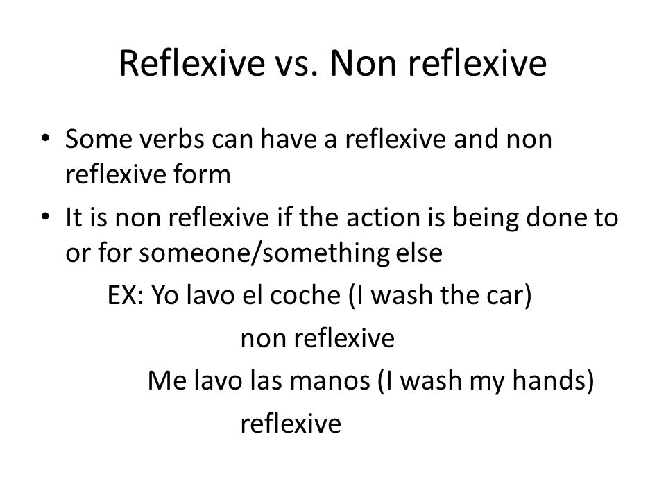 Reflexive verbs When you use reflexive verbs with BODY PARTS or CLOTHING – Use the definite article (not the possessive adjective) Ex: ¿Te pintas las uñas.