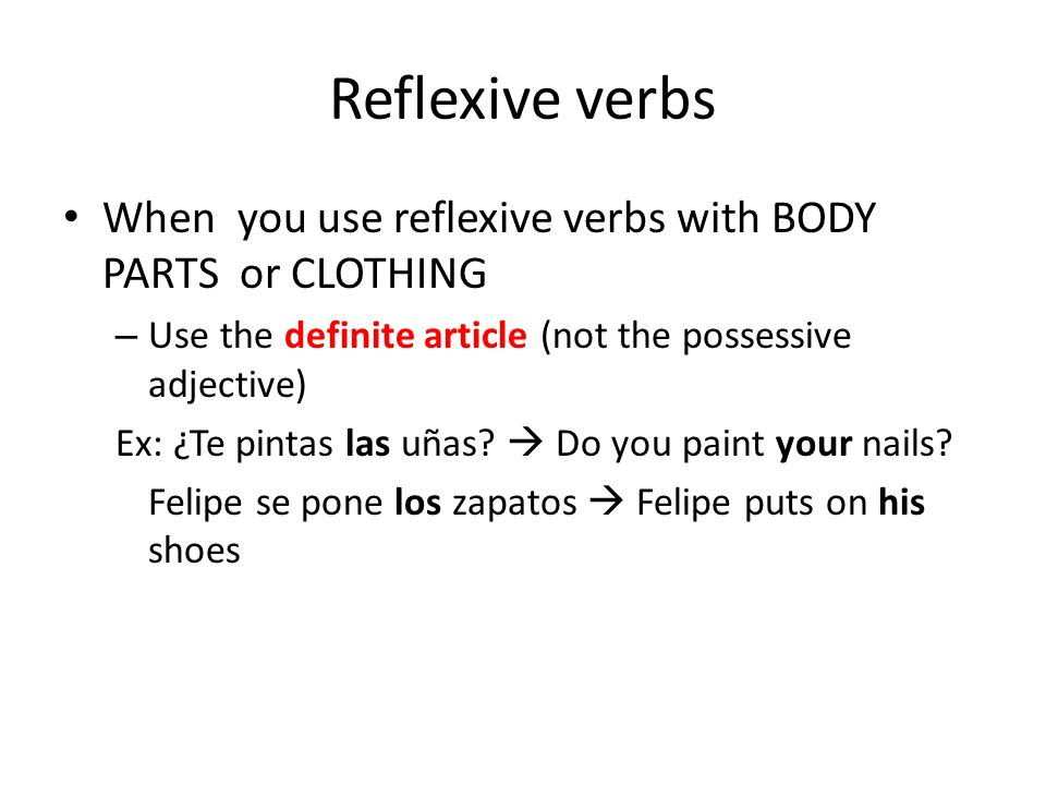 Position The reflexive pronoun can be in front of the conjugated verb or attached to an infinitive Ex: Me voy a duchar.