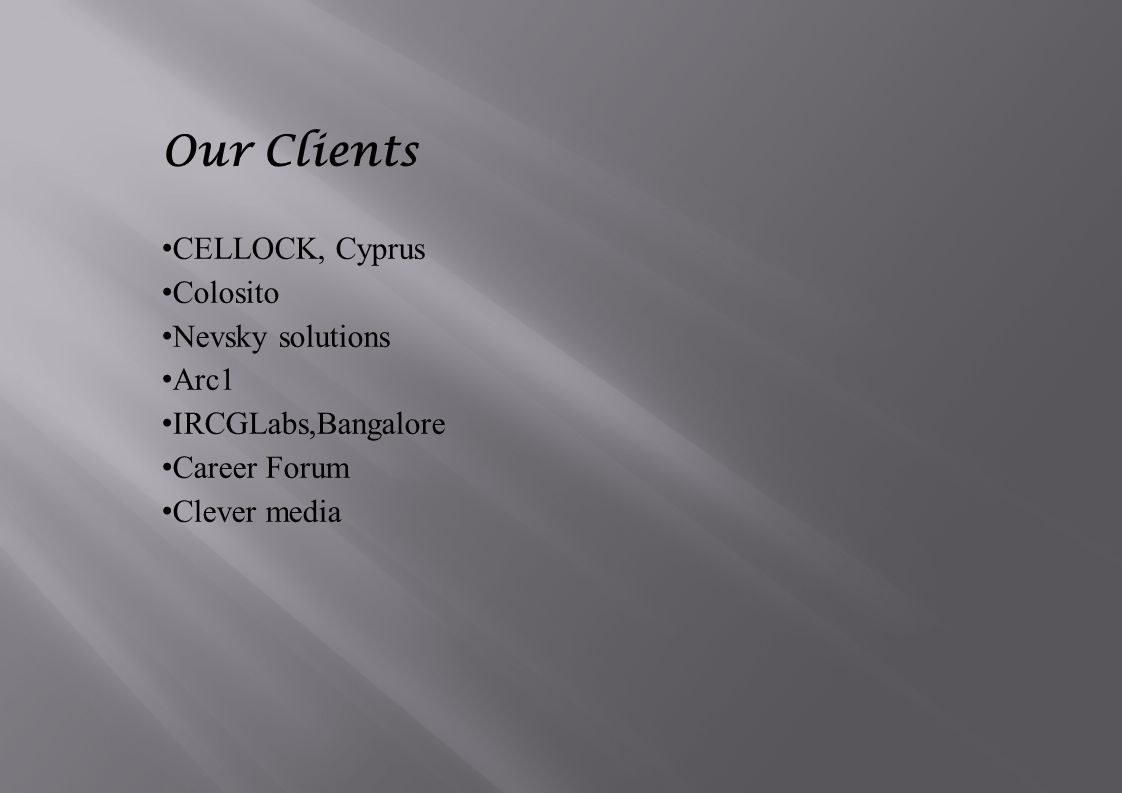 Our Clients CELLOCK, Cyprus Colosito Nevsky solutions Arc1 IRCGLabs,Bangalore Career Forum Clever media