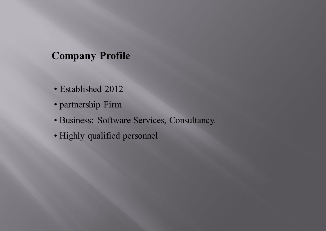 Established 2012 partnership Firm Business: Software Services, Consultancy.