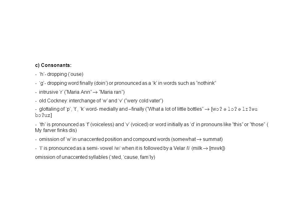 b) Diphthongs: - [a  ]  [a  ]/ [  ] ([ma  l]  [ma  l]) - [e  ]  [  ] ([pe  p  ]  [p  p  ]) - [a  ]  [  :] ([ta  n]  [t  :n]) 