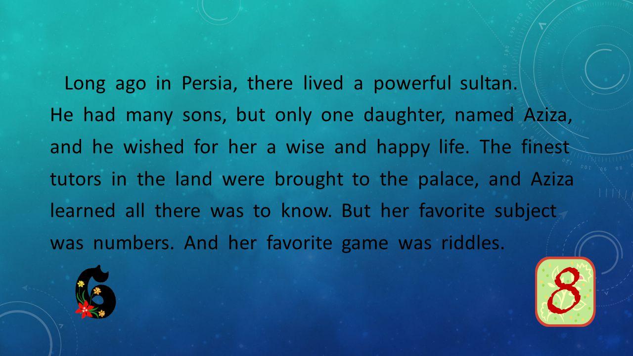 A learned answer indeed, said Aziza.