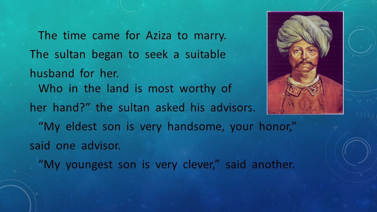 Aziza and Ahmed returned to the sultan's palace.Before long, they were married.