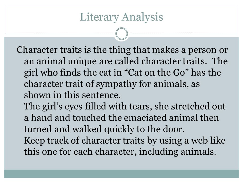 """Literary Analysis Character traits is the thing that makes a person or an animal unique are called character traits. The girl who finds the cat in """"Ca"""