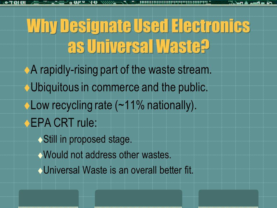 Why Designate Used Electronics as Universal Waste.