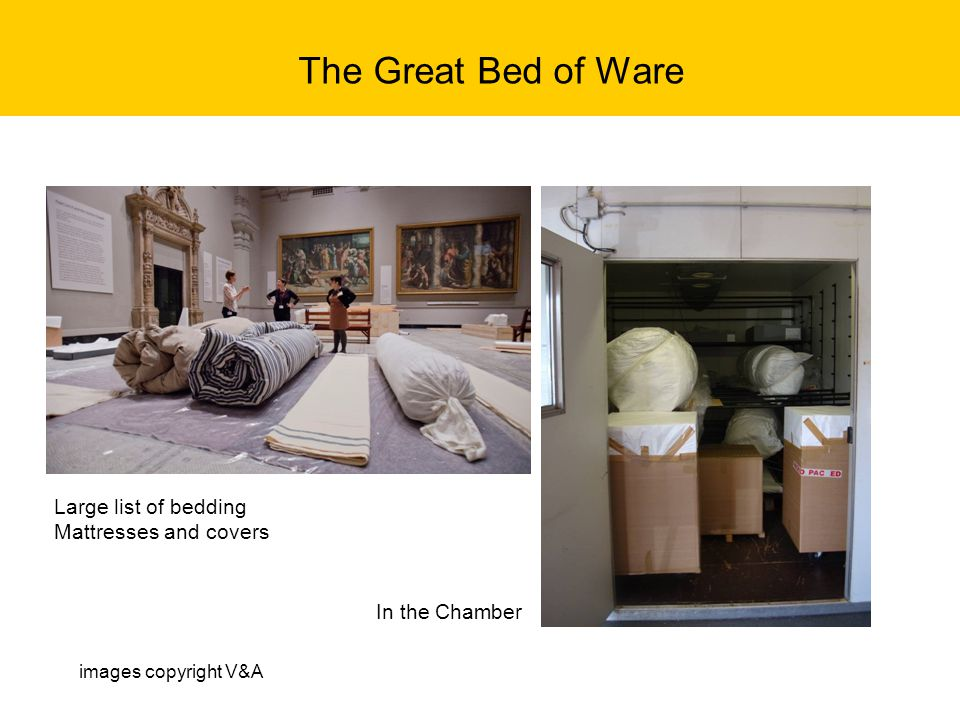 The Great Bed of Ware Large list of bedding Mattresses and covers In the Chamber images copyright V&A