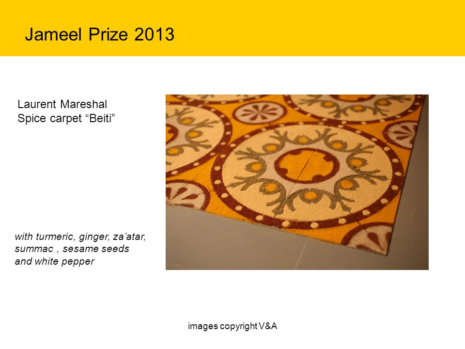 Laurent Mareshal Spice carpet Beiti Jameel Prize 2013 with turmeric, ginger, za'atar, summac, sesame seeds and white pepper images copyright V&A