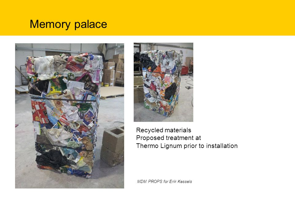 Memory palace Recycled materials Proposed treatment at Thermo Lignum prior to installation MDM PROPS for Erik Kessels