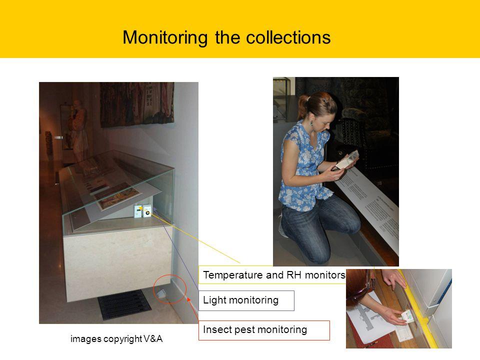 Temperature and RH monitors Light monitoring Insect pest monitoring Monitoring the collections images copyright V&A