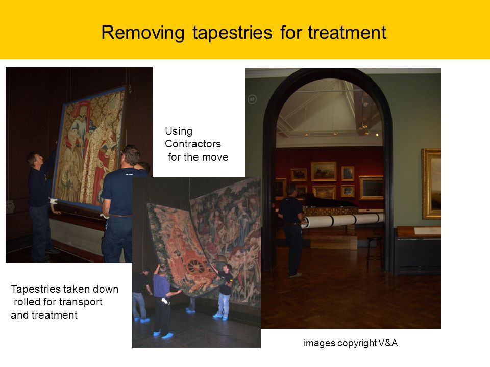 Removing tapestries for treatment Using Contractors for the move Tapestries taken down rolled for transport and treatment images copyright V&A