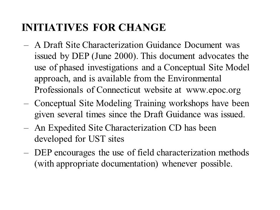 INITIATIVES FOR CHANGE –A Draft Site Characterization Guidance Document was issued by DEP (June 2000).