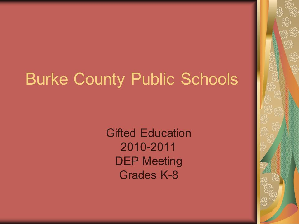 Burke County Public Schools Gifted Education 2010-2011 DEP Meeting Grades K-8