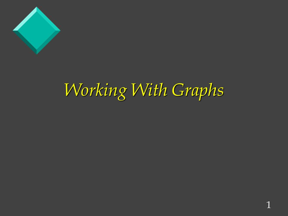 1 Working With Graphs