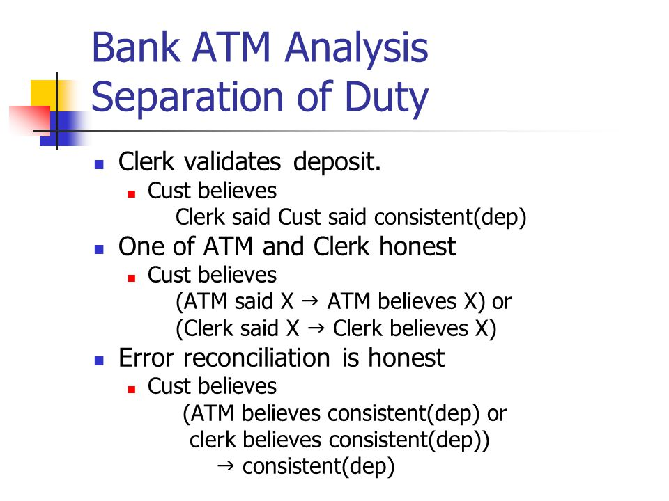 Bank ATM Analysis Separation of Duty Clerk validates deposit.