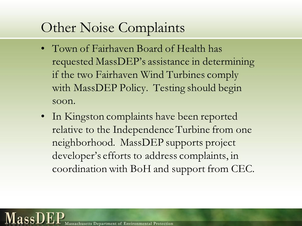 Other Noise Complaints Town of Fairhaven Board of Health has requested MassDEP's assistance in determining if the two Fairhaven Wind Turbines comply w