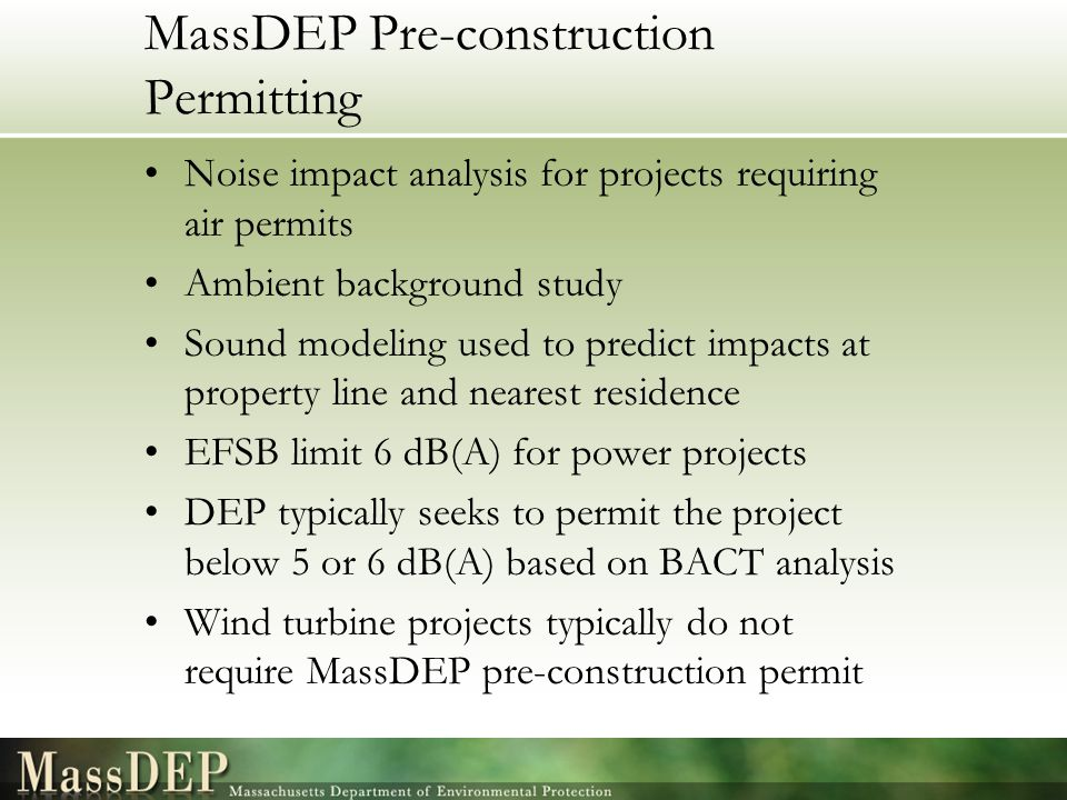 MassDEP Pre-construction Permitting Noise impact analysis for projects requiring air permits Ambient background study Sound modeling used to predict i