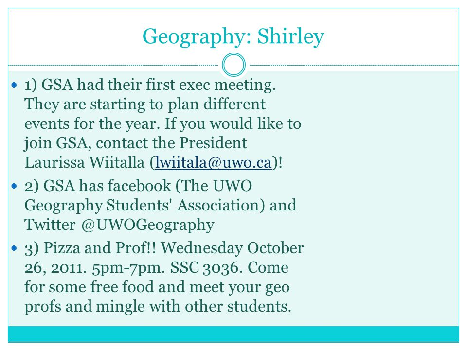 Geography: Shirley 1) GSA had their first exec meeting.