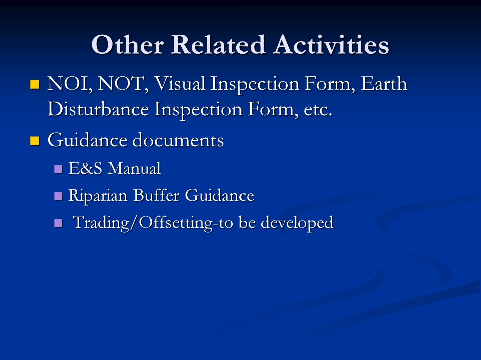 Other Related Activities NOI, NOT, Visual Inspection Form, Earth Disturbance Inspection Form, etc.