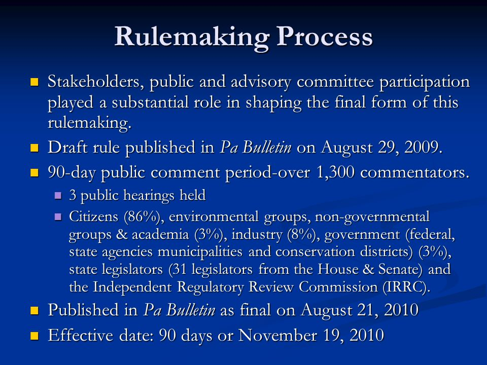 Rulemaking Process Stakeholders, public and advisory committee participation played a substantial role in shaping the final form of this rulemaking.