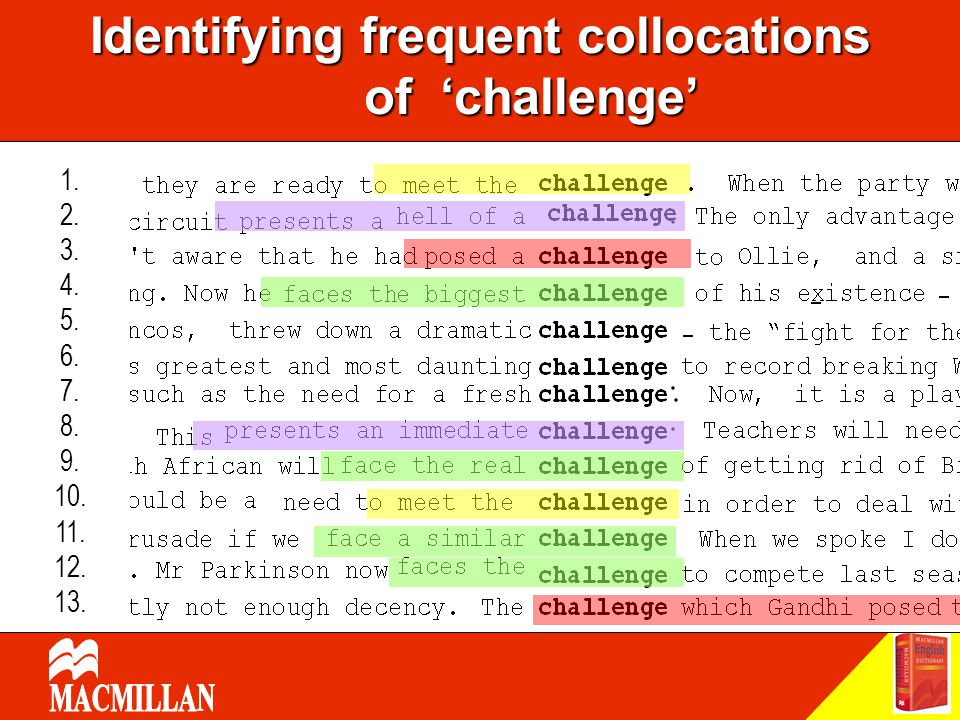 Identifying frequent collocations of 'challenge' 1. 2. 3. 4. 5. 6. 7. 8. 9. 10. 11. 12. 13.
