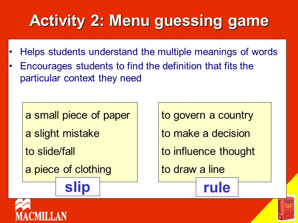 Activity 2: Menu guessing game Helps students understand the multiple meanings of words Encourages students to find the definition that fits the parti
