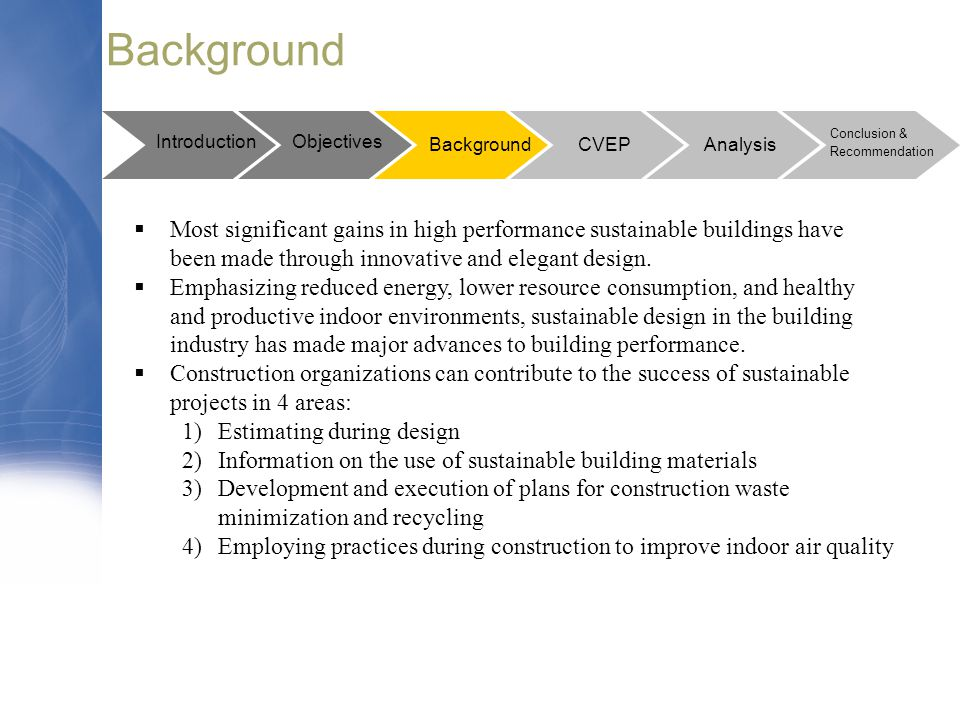 Background  Most significant gains in high performance sustainable buildings have been made through innovative and elegant design.  Emphasizing redu