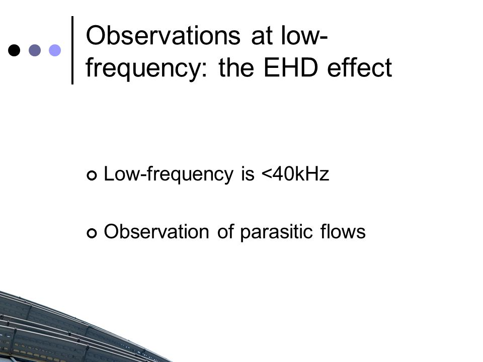 Low-frequency is <40kHz Observation of parasitic flows