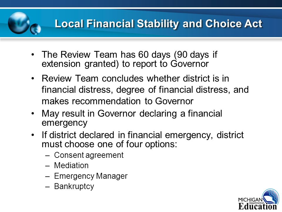 The Review Team has 60 days (90 days if extension granted) to report to Governor Review Team concludes whether district is in financial distress, degr
