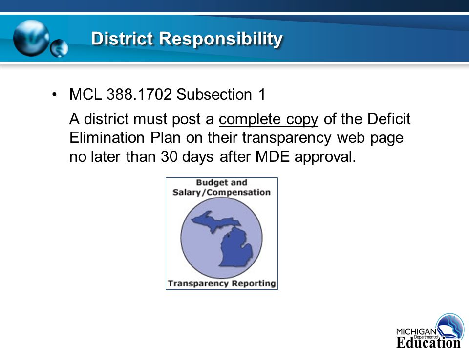 MCL 388.1702 Subsection 1 A district must post a complete copy of the Deficit Elimination Plan on their transparency web page no later than 30 days af