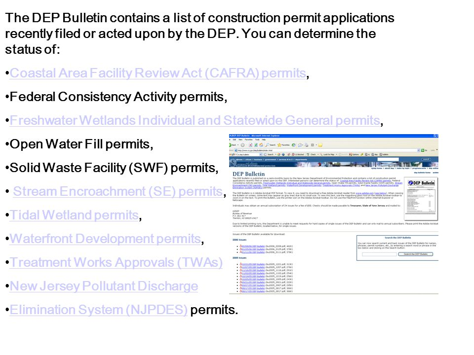 The DEP Bulletin contains a list of construction permit applications recently filed or acted upon by the DEP. You can determine the status of: Coastal