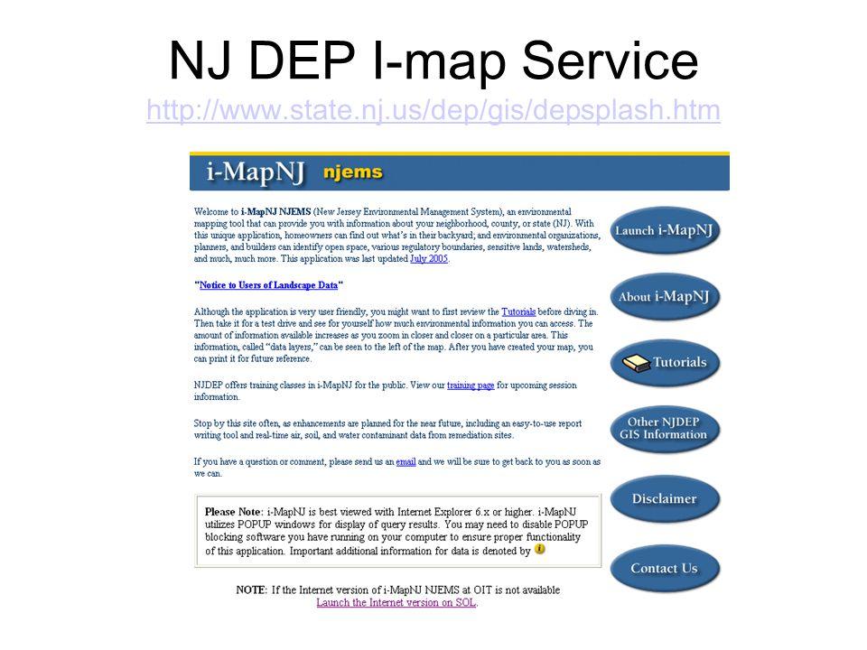 NJ DEP I-map Service http://www.state.nj.us/dep/gis/depsplash.htm http://www.state.nj.us/dep/gis/depsplash.htm