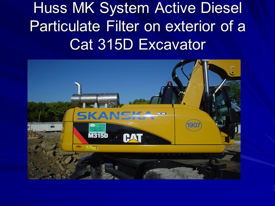 Huss MK System Active Diesel Particulate Filter on exterior of a Cat 315D Excavator