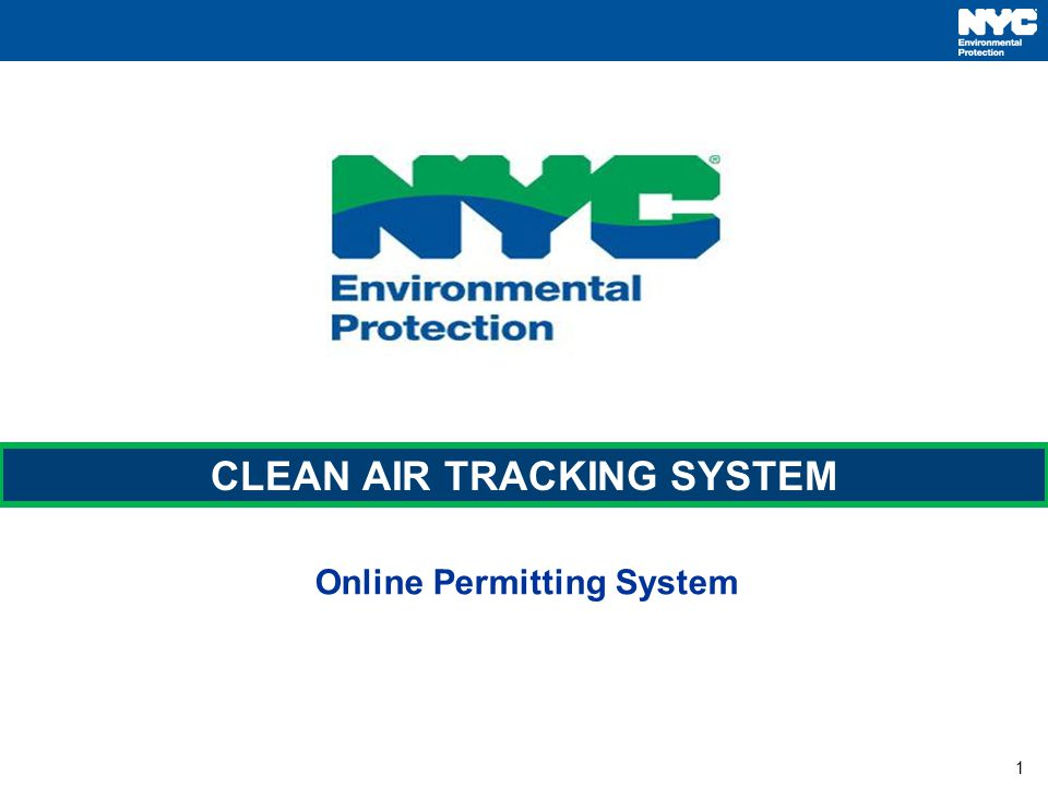 1 Online Permitting System CLEAN AIR TRACKING SYSTEM