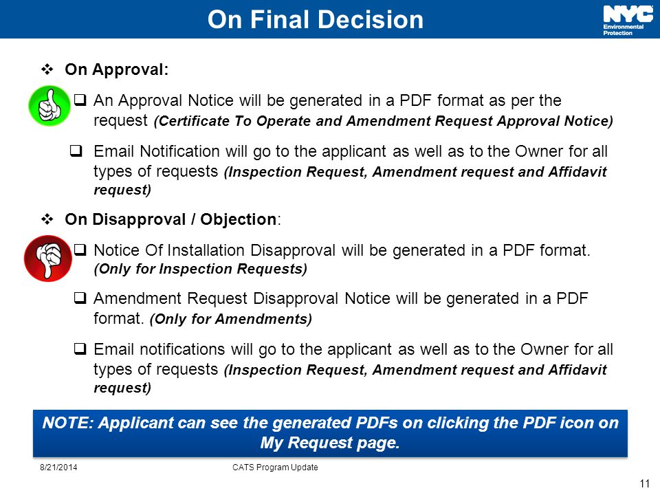 11 8/21/2014CATS Program Update On Final Decision  On Approval:  An Approval Notice will be generated in a PDF format as per the request (Certificat
