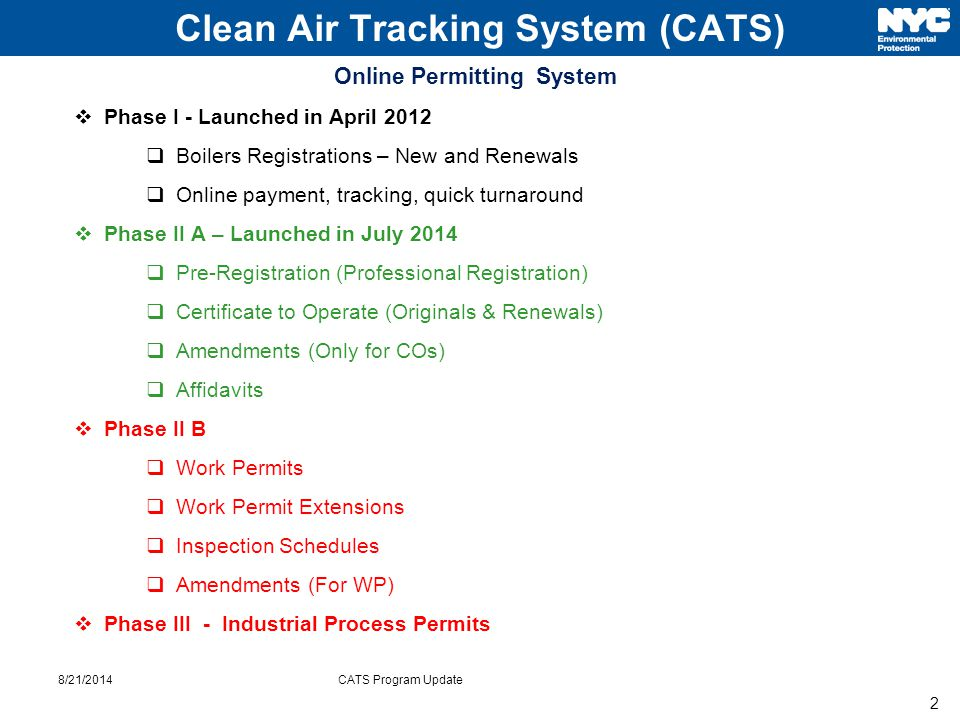 2 Clean Air Tracking System (CATS) Online Permitting System  Phase I - Launched in April 2012  Boilers Registrations – New and Renewals  Online pay