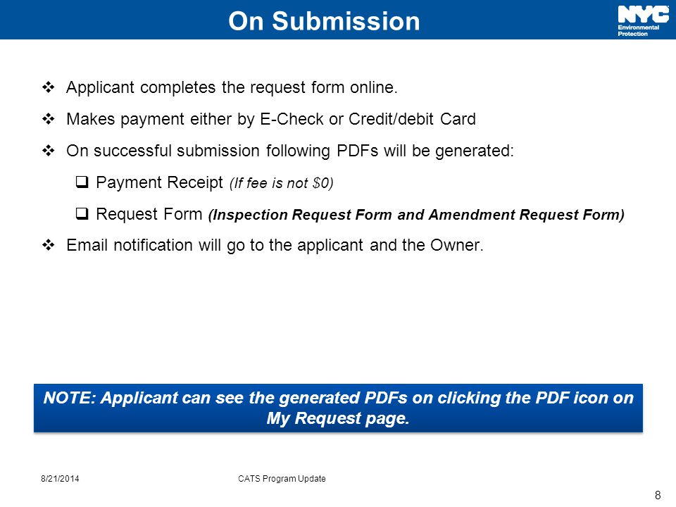 8 8/21/2014CATS Program Update On Submission  Applicant completes the request form online.